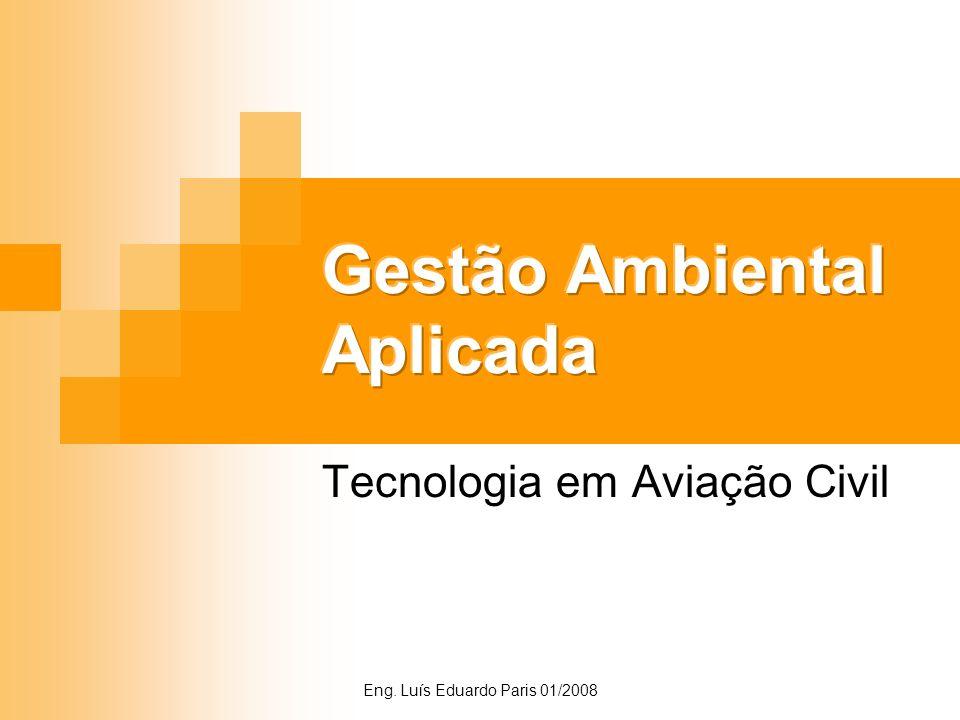 Eng. Luís Eduardo Paris 01/2008 Tecnologia em Aviação Civil