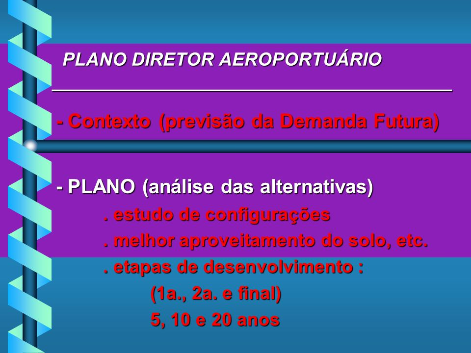 PLANO DIRETOR AEROPORTUÁRIO _______________________________________ PLANO DIRETOR AEROPORTUÁRIO _______________________________________ - Contexto (pr