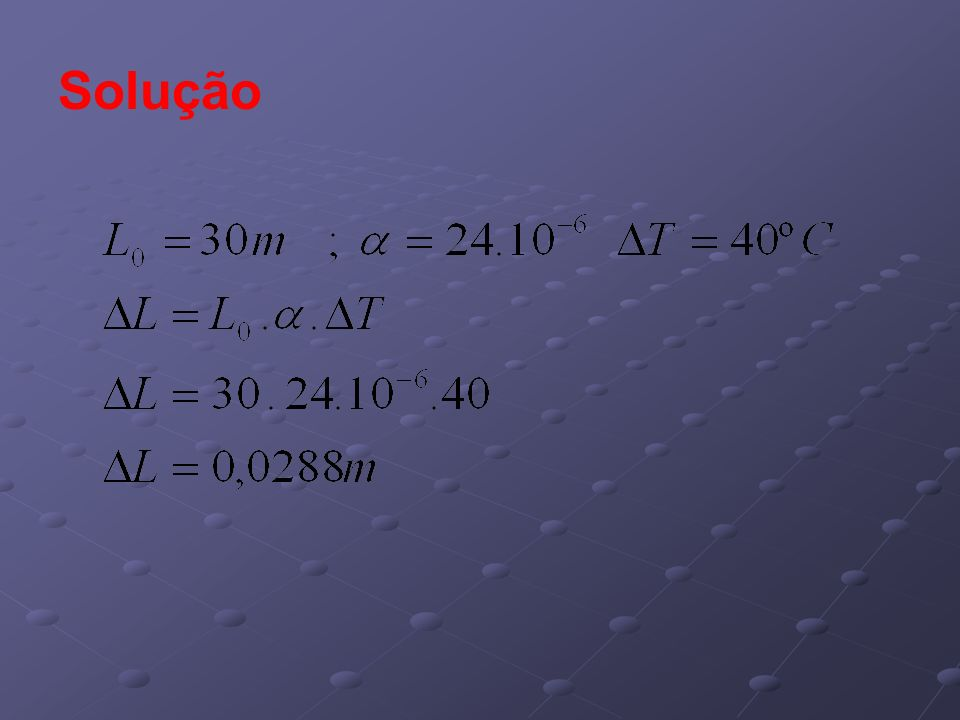 2) Uma barra de ferro tem, a 20ºC, um comprimento igual a 300 cm.