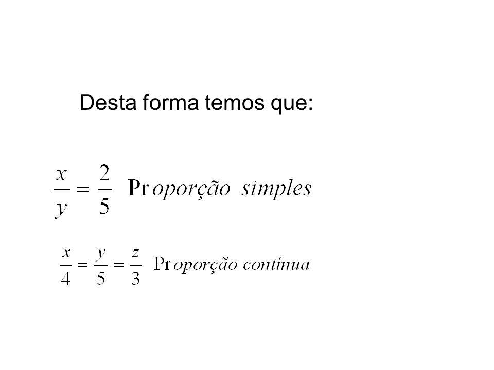 Propriedade Fundamental A propriedade fundamental da proporção diz que o produto dos extremos é igual ao produto dos meios.