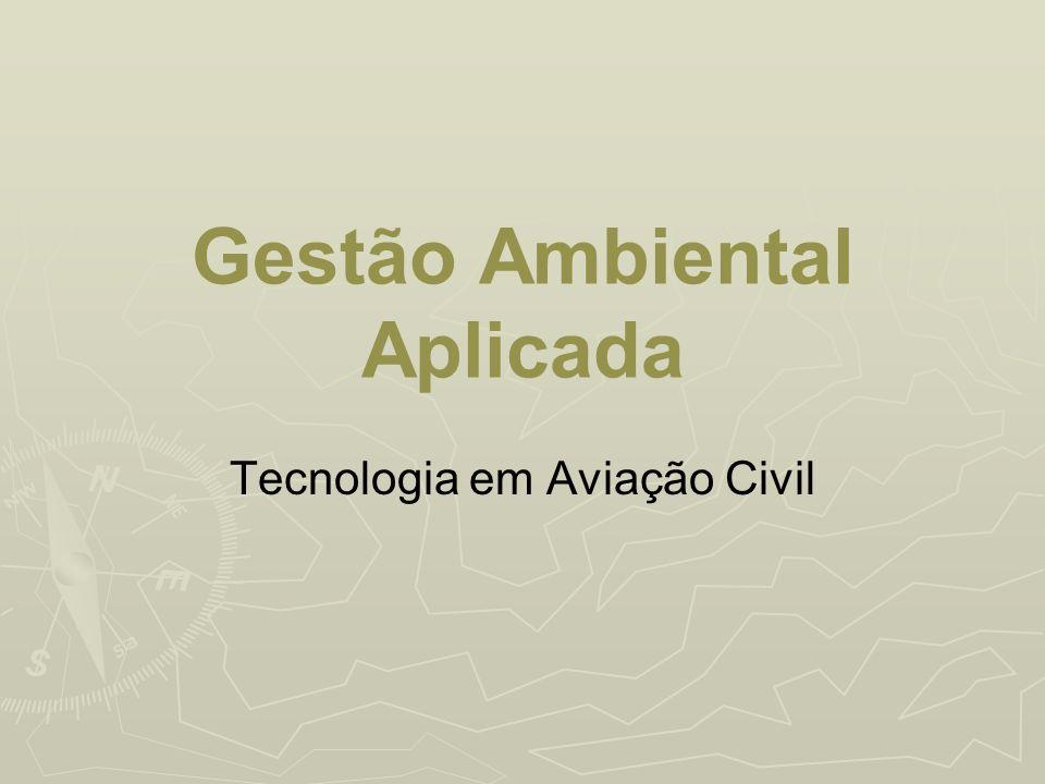 Gestão Ambiental Aplicada Tecnologia em Aviação Civil