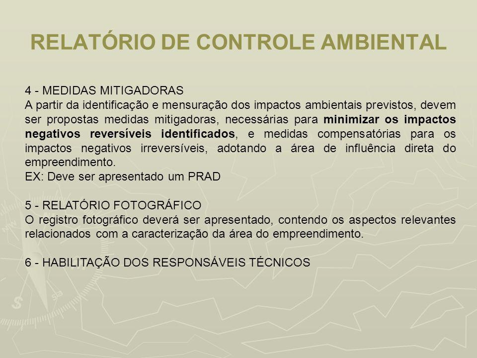RELATÓRIO DE CONTROLE AMBIENTAL 4 - MEDIDAS MITIGADORAS A partir da identificação e mensuração dos impactos ambientais previstos, devem ser propostas