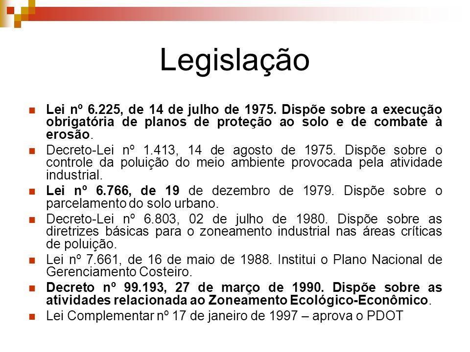 Legislação Lei nº 6.225, de 14 de julho de 1975. Dispõe sobre a execução obrigatória de planos de proteção ao solo e de combate à erosão. Decreto-Lei