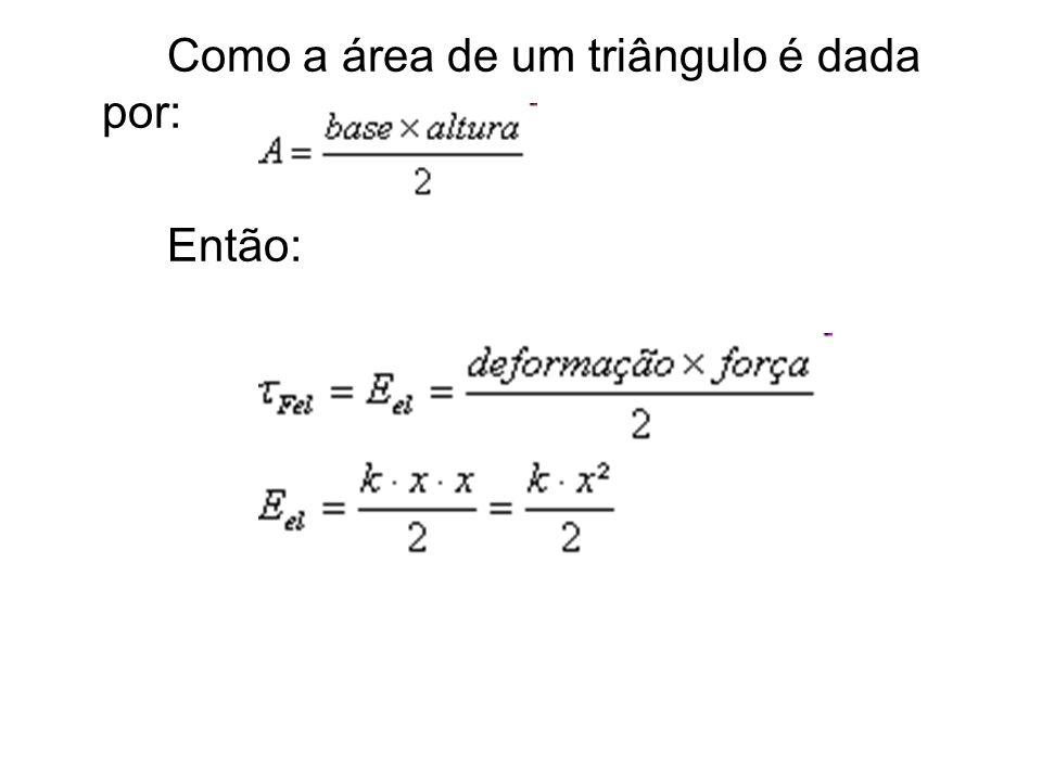 Como a área de um triângulo é dada por: Então: