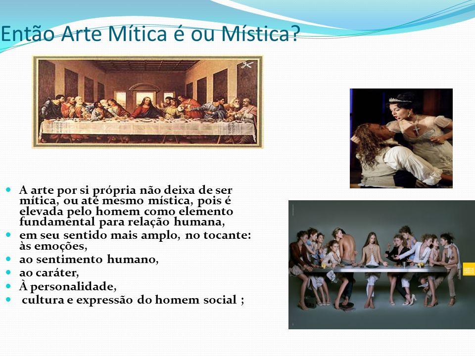 Então Arte Mítica é ou Mística.
