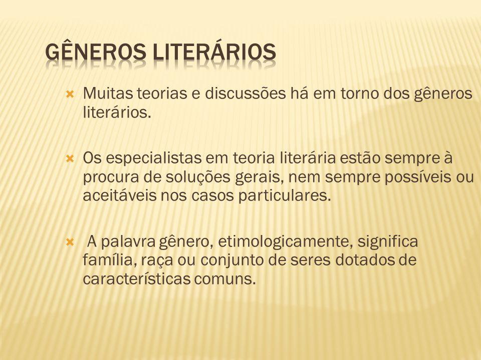 De maneira muito simplificada, diríamos que gênero literário é um conjunto de obras dotadas de características comuns.