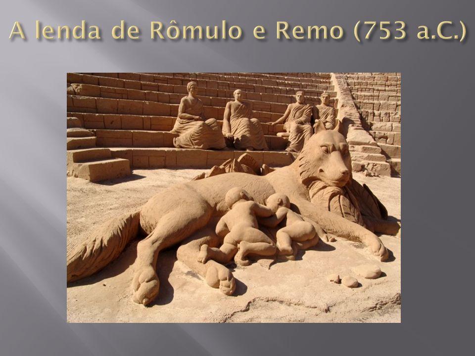 Monarquia (753 – 509 a.C.) República (509 – 27 a.C.) Império (27 a.C.