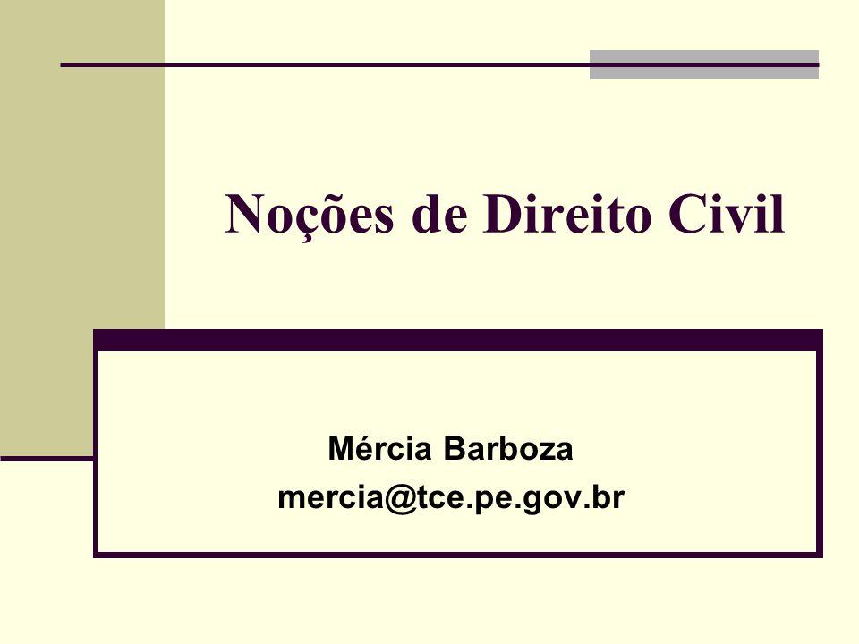 Noções de Direito Civil Mércia Barboza mercia@tce.pe.gov.br
