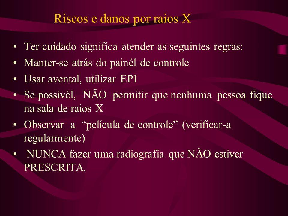 Riscos e danos por raios X Ter cuidado significa atender as seguintes regras: Manter-se atrás do painél de controle Usar avental, utilizar EPI Se poss