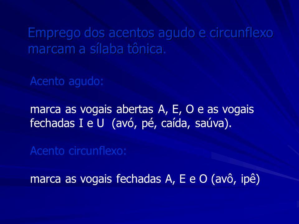Acento agudo: marca as vogais abertas A, E, O e as vogais fechadas I e U (avó, pé, caída, saúva). Acento circunflexo: marca as vogais fechadas A, E e