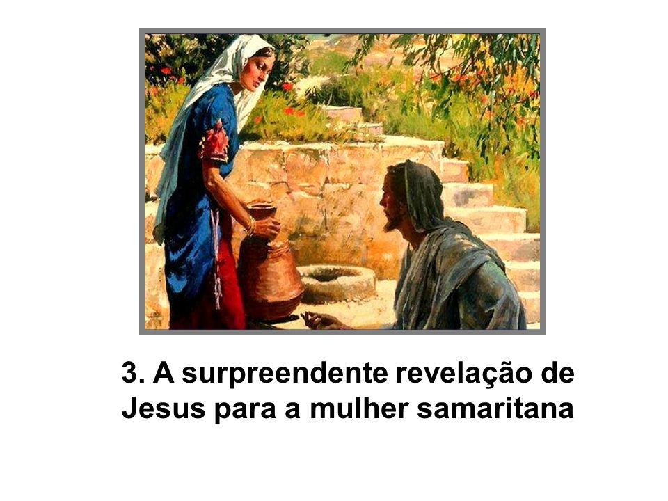 3. A surpreendente revelação de Jesus para a mulher samaritana