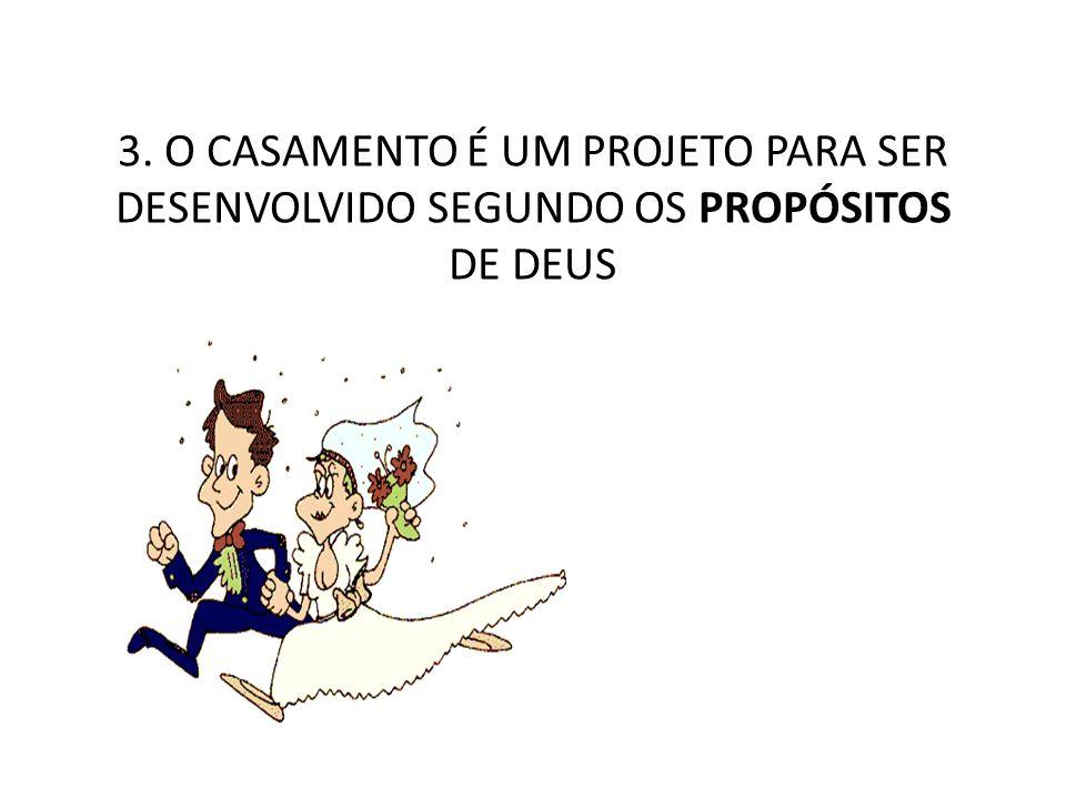 PROPÓSITOS DE DEUS PARA O CASAMENTO 1.CRESCIMENTO DA POPULAÇÃO 2.