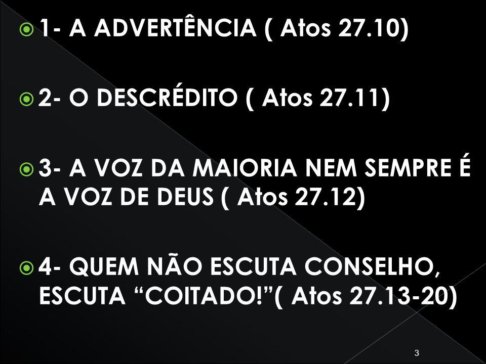 4 Atos 27:10...