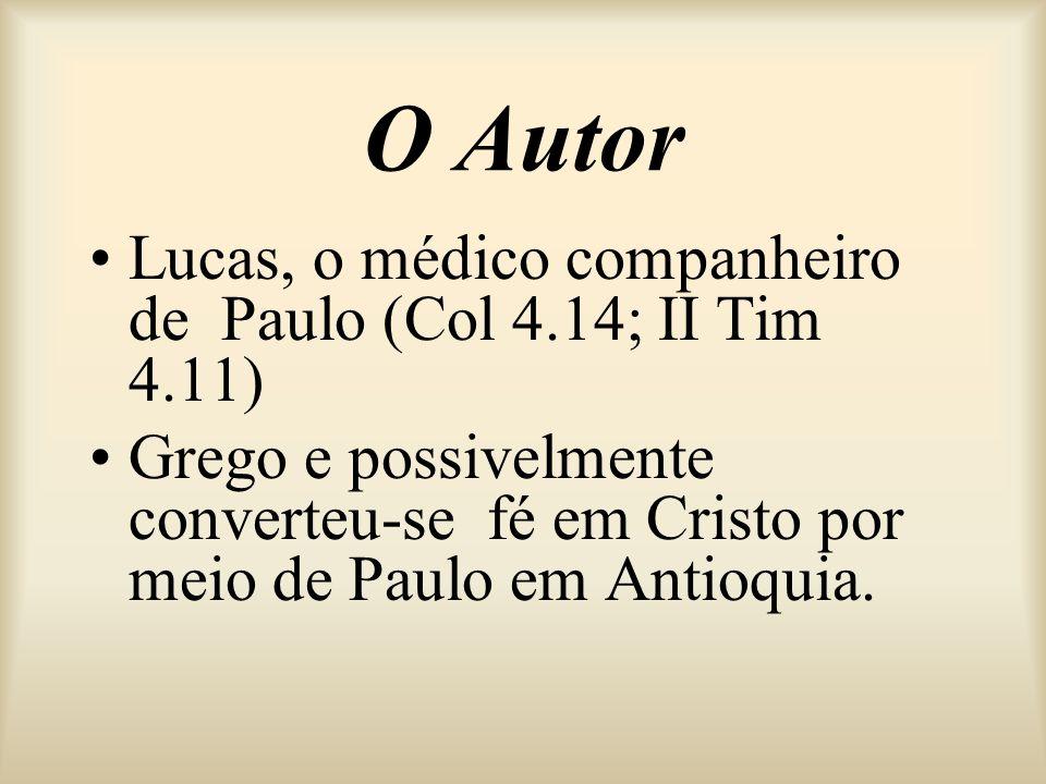 O Autor Lucas, o médico companheiro de Paulo (Col 4.14; II Tim 4.11) Grego e possivelmente converteu-se fé em Cristo por meio de Paulo em Antioquia.