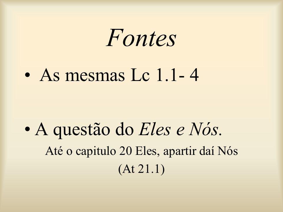Fontes As mesmas Lc 1.1- 4 A questão do Eles e Nós.