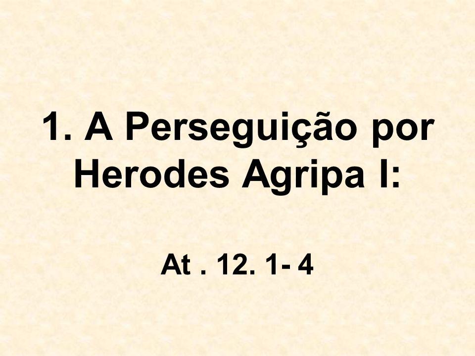 A.Herodes Agripa I: Neto de Herodes o Grande.