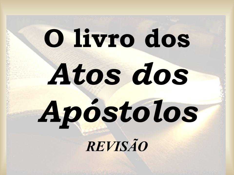 O livro dos Atos dos Apóstolos REVISÃO