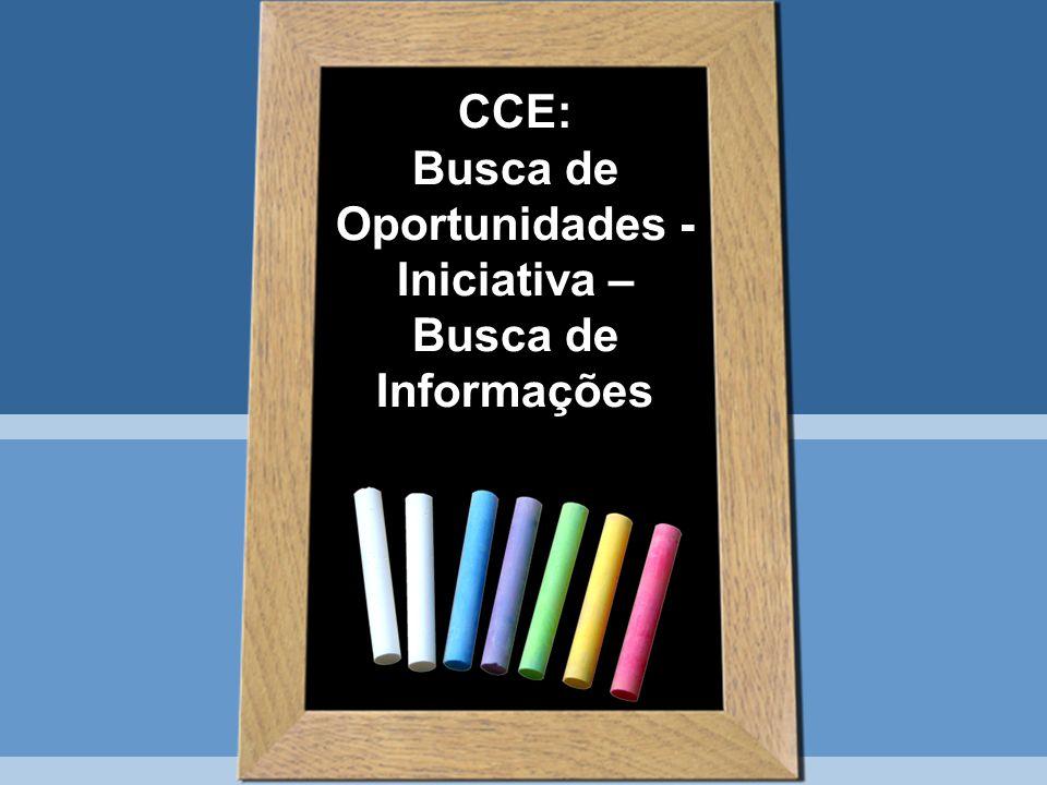 CCE: Busca de Oportunidades - Iniciativa – Busca de Informações