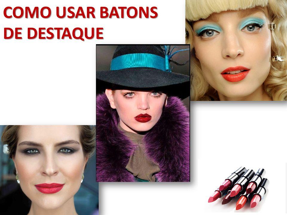 Dicas para o uso do batom de destaque Batons que evidenciam e destacam : Tons de Vermelho, Laranja, Fuchsia e Vinho!.