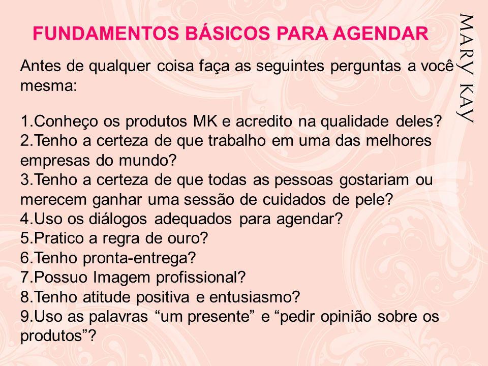 Antes de qualquer coisa faça as seguintes perguntas a você mesma: 1.Conheço os produtos MK e acredito na qualidade deles? 2.Tenho a certeza de que tra