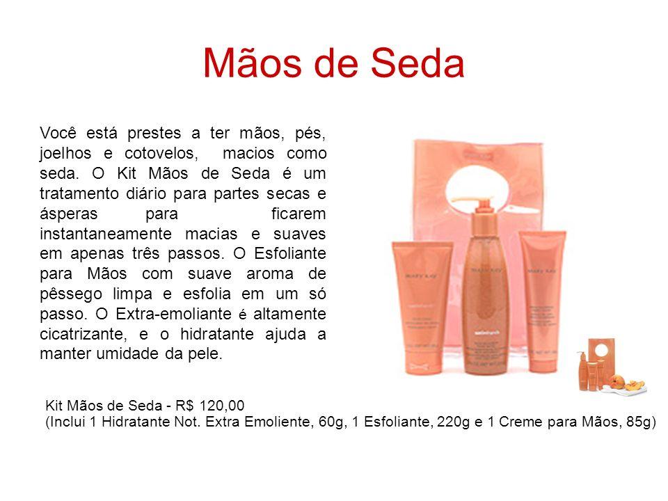 Mãos de Seda Você está prestes a ter mãos, pés, joelhos e cotovelos, macios como seda. O Kit Mãos de Seda é um tratamento diário para partes secas e á