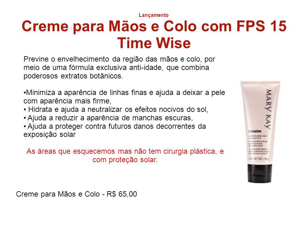 Lançamento Creme para Mãos e Colo com FPS 15 Time Wise Previne o envelhecimento da região das mãos e colo, por meio de uma fórmula exclusiva anti-idad
