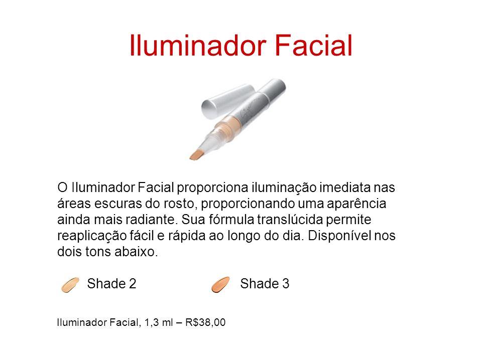 Iluminador Facial O Iluminador Facial proporciona iluminação imediata nas áreas escuras do rosto, proporcionando uma aparência ainda mais radiante. Su