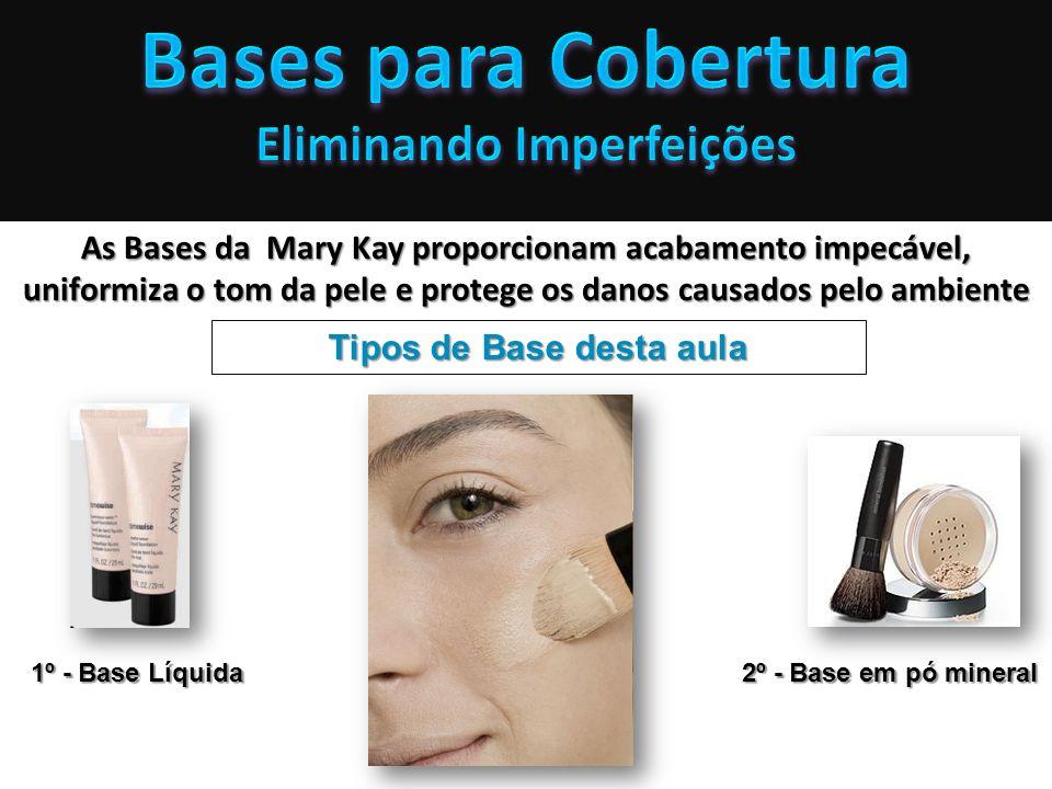 As Bases da Mary Kay proporcionam acabamento impecável, uniformiza o tom da pele e protege os danos causados pelo ambiente Tipos de Base desta aula 1º