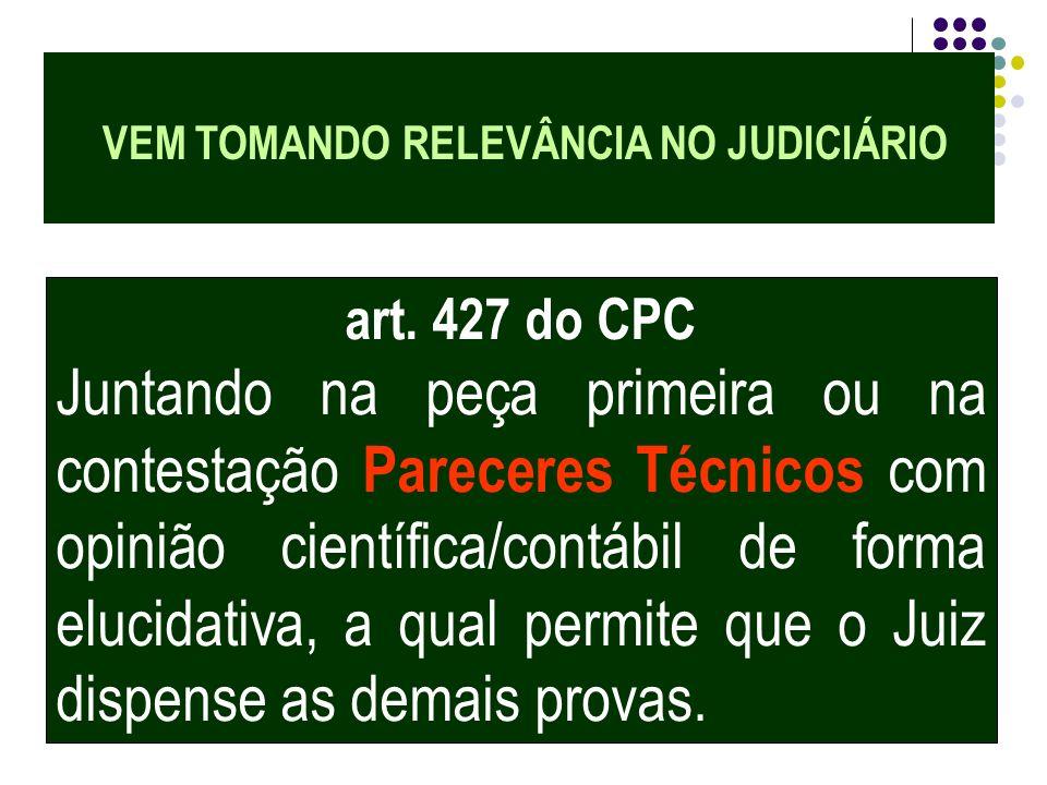 11 Presunção É a conclusão de um fato notório, como um parecer científico contábil, juntado ao autos, na inicial ou na contestação CPC art. 427, utili