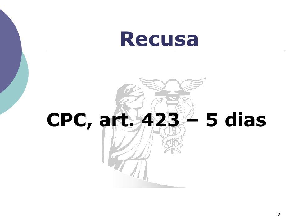 Recusa CPC, art. 423 – 5 dias 5