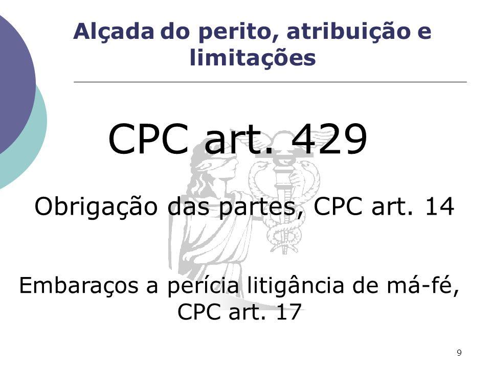 Alçada do perito, atribuição e limitações CPC art.