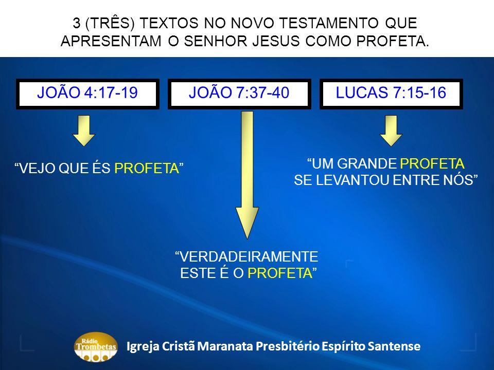 JOÃO 4:17-19 VEJO QUE ÉS PROFETA VERDADEIRAMENTE ESTE É O PROFETA UM GRANDE PROFETA SE LEVANTOU ENTRE NÓS 3 (TRÊS) TEXTOS NO NOVO TESTAMENTO QUE APRES