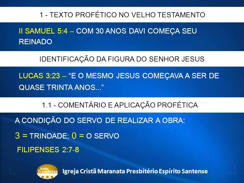 II SAMUEL 5:4 – COM 30 ANOS DAVI COMEÇA SEU REINADO 1 - TEXTO PROFÉTICO NO VELHO TESTAMENTO IDENTIFICAÇÃO DA FIGURA DO SENHOR JESUS 1.1 - COMENTÁRIO E