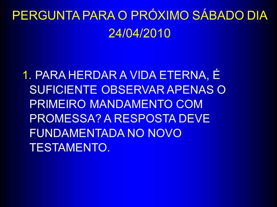 1.QUAL O PRIMEIRO MANDAMENTO COM PROMESSA NA LEI MOSAICA .