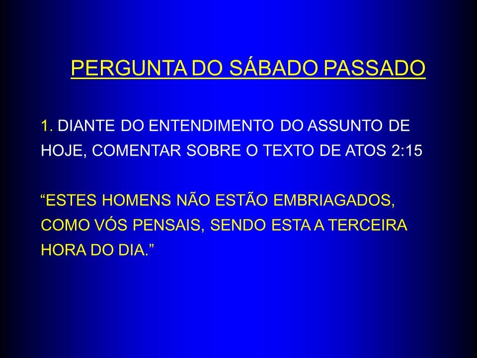 PERGUNTA DO SÁBADO PASSADO 1.