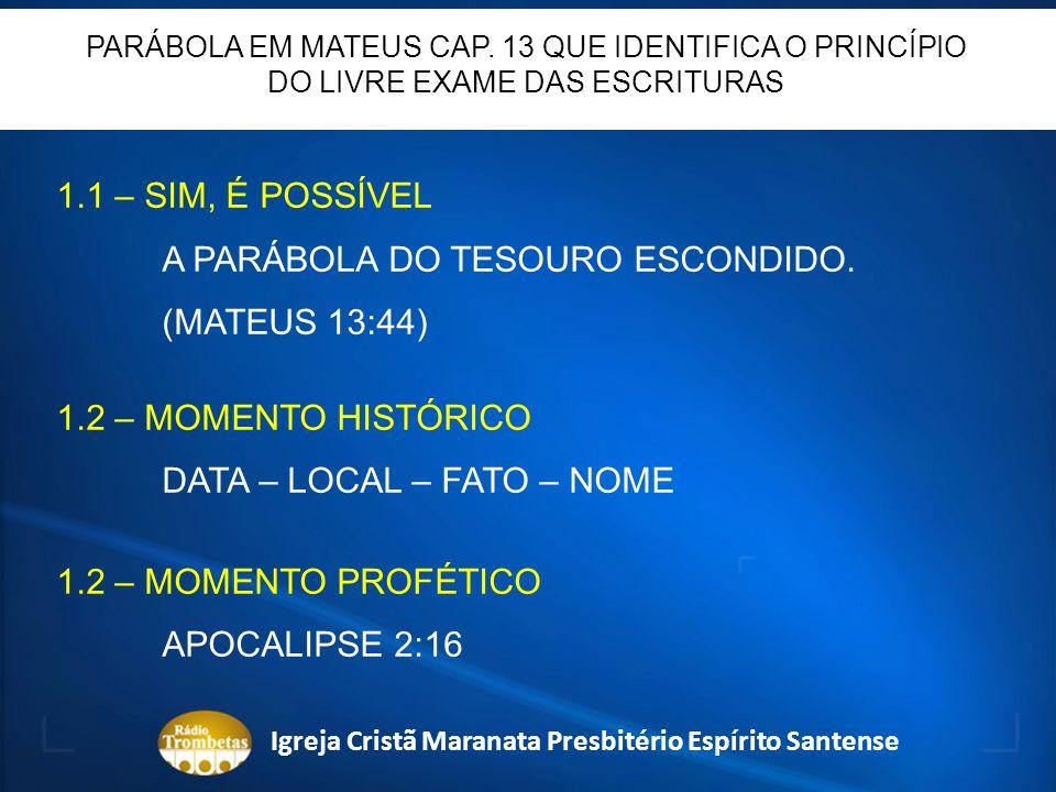 1.3 – COMENTÁRIOS DO ASSUNTO BÍBLIA TRADIÇÃO Igreja Cristã Maranata Presbitério Espírito Santense