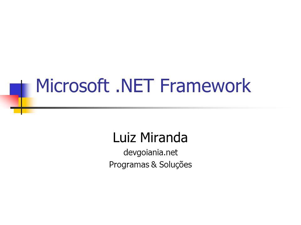 Microsoft.NET Framework Luiz Miranda devgoiania.net Programas & Soluções