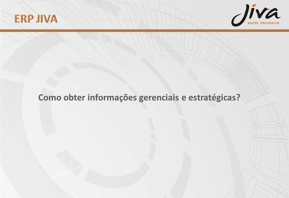 Como obter informações gerenciais e estratégicas?