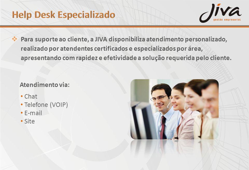 Para suporte ao cliente, a JIVA disponibiliza atendimento personalizado, realizado por atendentes certificados e especializados por área, apresentando