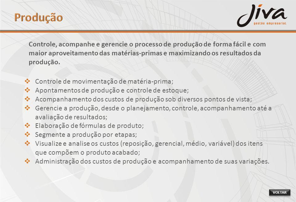 Controle de movimentação de matéria-prima; Apontamentos de produção e controle de estoque; Acompanhamento dos custos de produção sob diversos pontos d