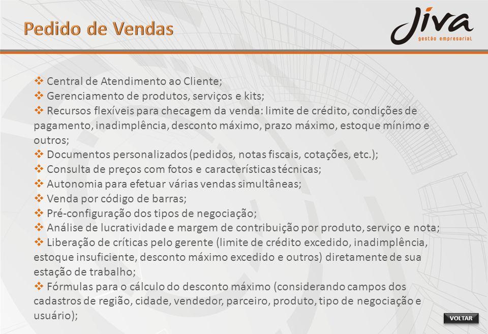 Central de Atendimento ao Cliente; Gerenciamento de produtos, serviços e kits; Recursos flexíveis para checagem da venda: limite de crédito, condições