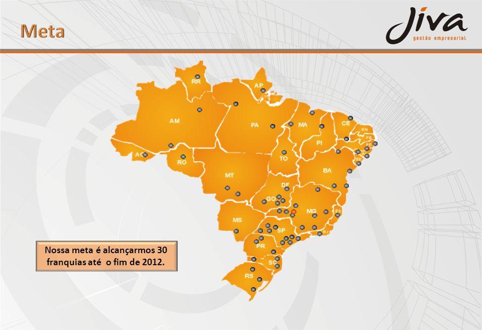 Nossa meta é alcançarmos 30 franquias até o fim de 2012.
