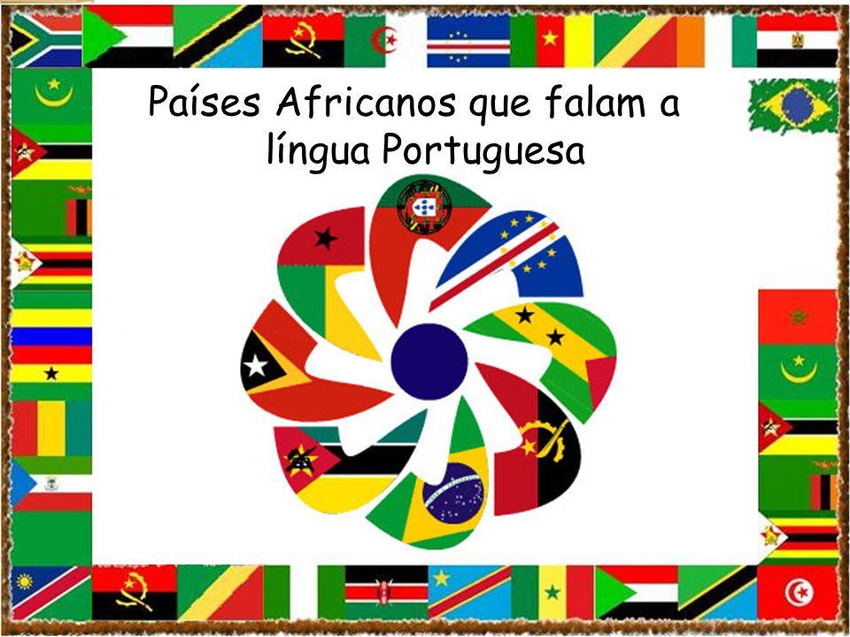 Países Africanos que falam a rrrrrrlíngua Portuguesa