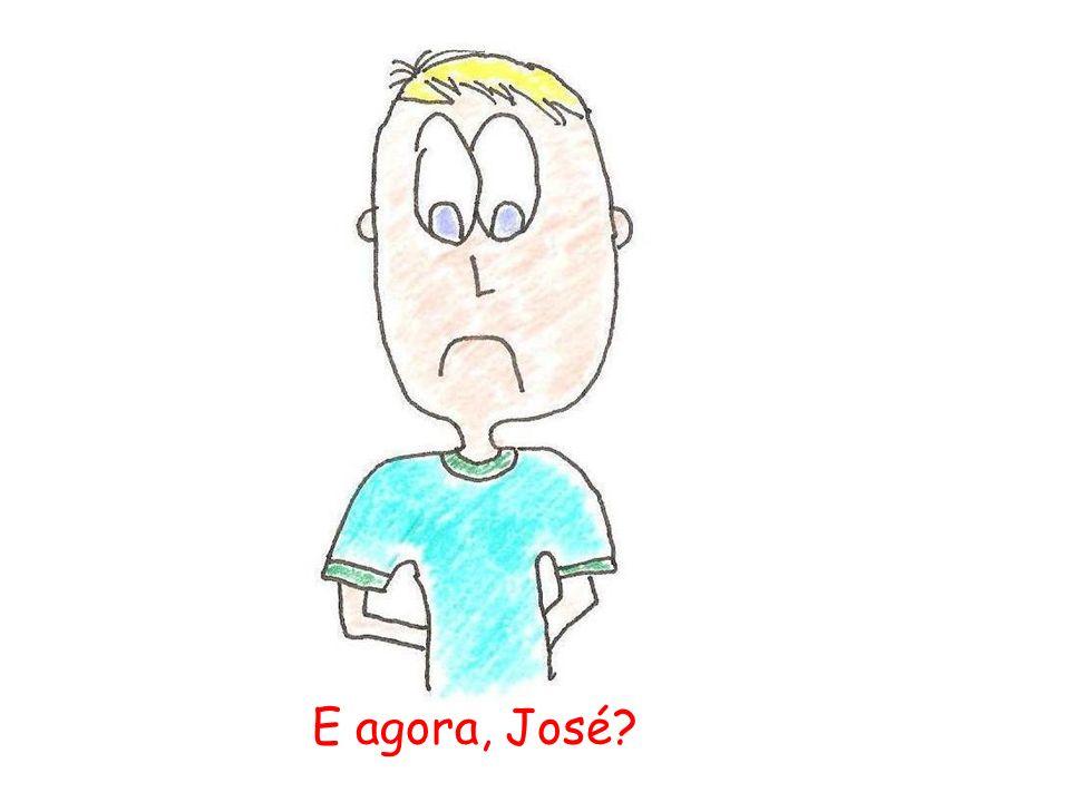 E agora, José?