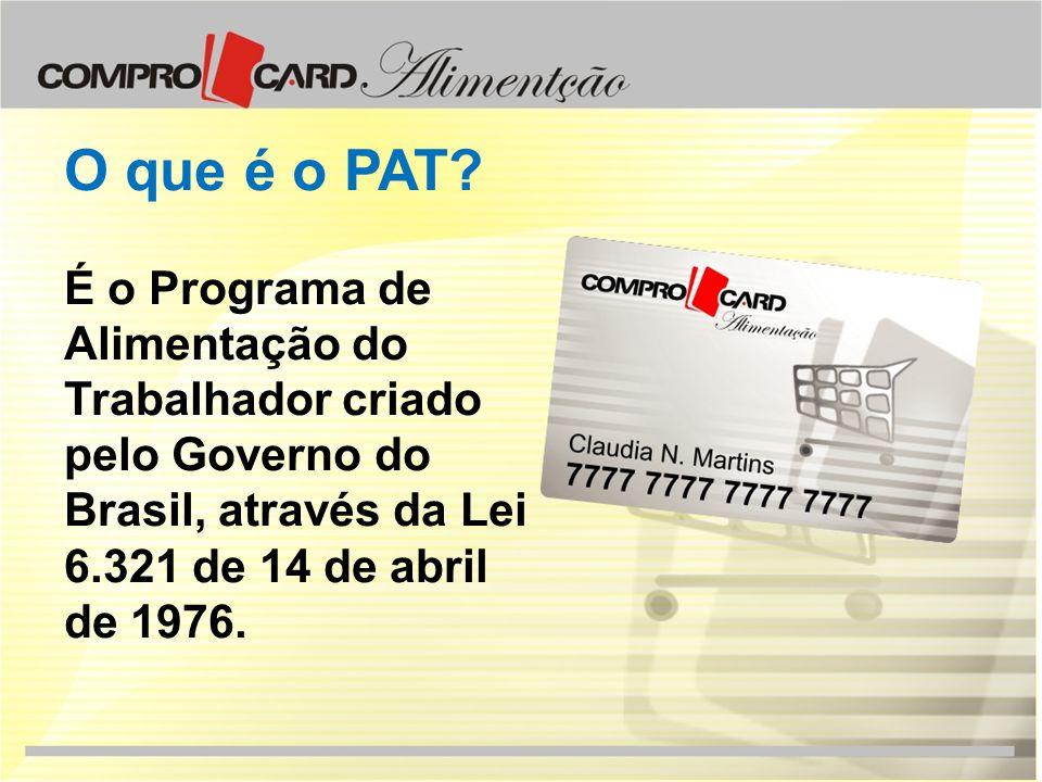 O que é o PAT? É o Programa de Alimentação do Trabalhador criado pelo Governo do Brasil, através da Lei 6.321 de 14 de abril de 1976.