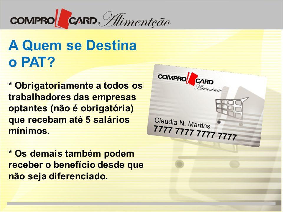 O PAT no Brasil * 14.000.000 de trabalhadores.