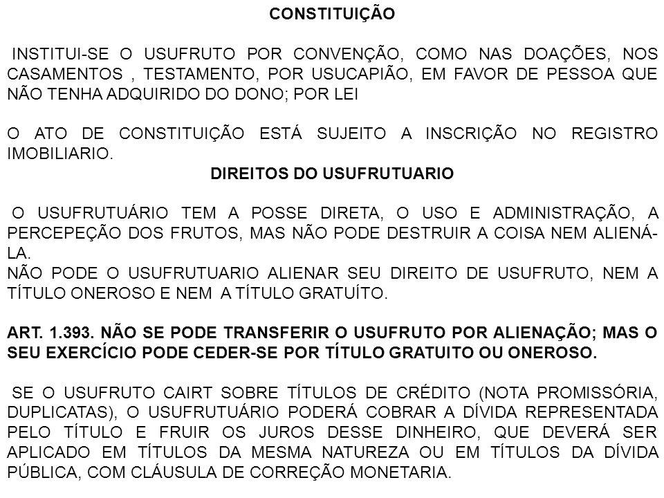 DEVERES DO USUFRUTUARIO INVENTARIAR DESDE LOGO OS BENS RECEBIDOS, DETERMINANDO-LHES O VALOR.