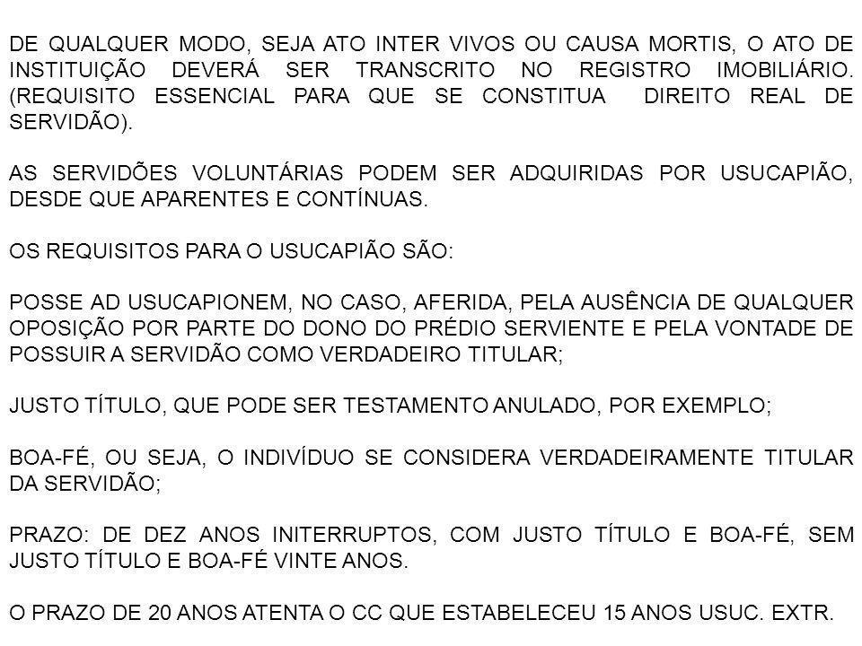 NO CASO DA SERVIDÃO DE TRÂNSITO, APESAR DE DESCONTÍNUA, ADMITE-SE QUE SEJA ADQUIRIDA POR USUCAPIÃO, DESDE QUE APARENTE.