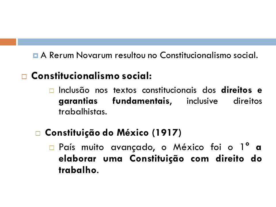 A Rerum Novarum resultou no Constitucionalismo social. Constitucionalismo social: Inclusão nos textos constitucionais dos direitos e garantias fundame
