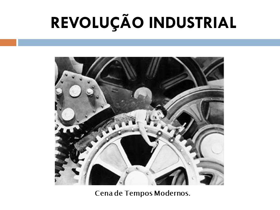 REVOLUÇÃO INDUSTRIAL Cena de Tempos Modernos.